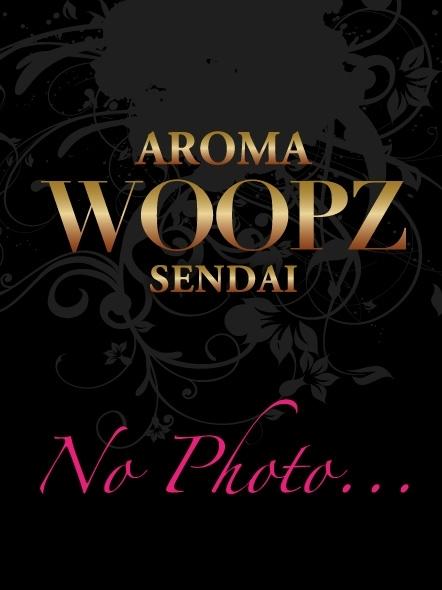 仙台デリヘル AROMA WOOPZ[アロマウープス]店長-大槻